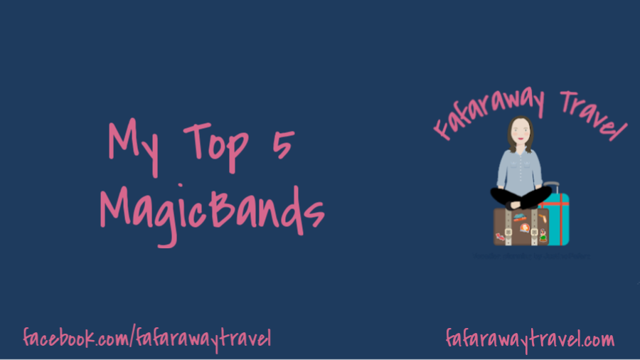 My Top 5 Favorite MagicBands