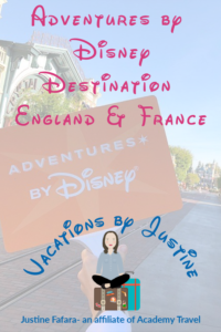 adventures by disney, guided tour vacations, visit England and France, European vacation, disney European vacation