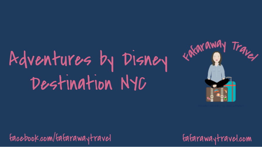 Adventures by Disney- Destination: New York City