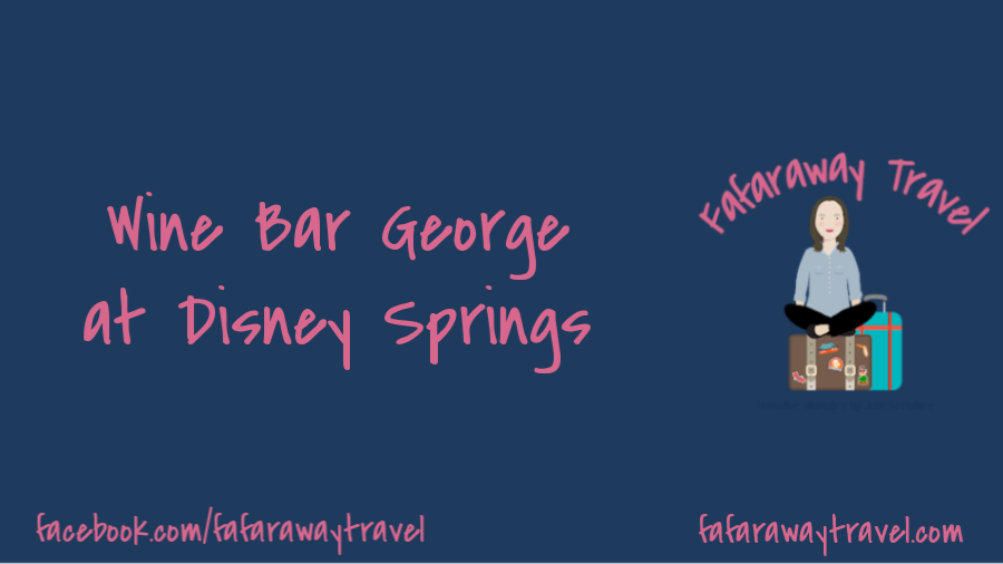 Wine Bar George- Now open at Disney Springs