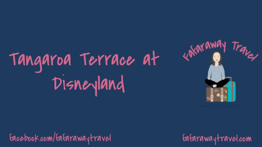Tangaroa Terrace at Disneyland Gets an Update