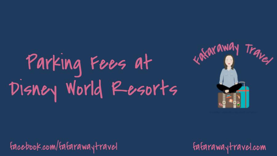 Self-Parking Fees for Walt Disney World Resort Guests