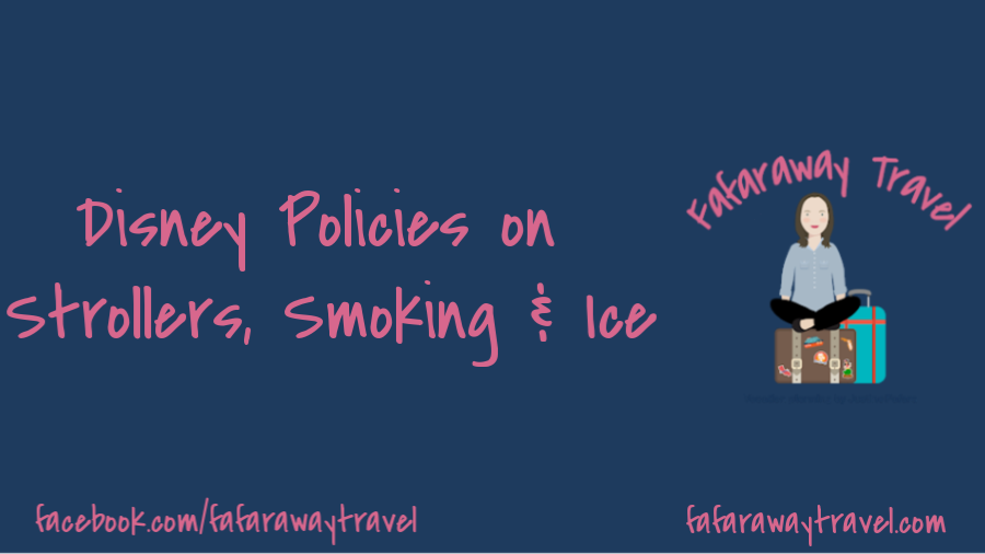 New Policies at Disney Parks Regarding Smoking, Strollers and Ice