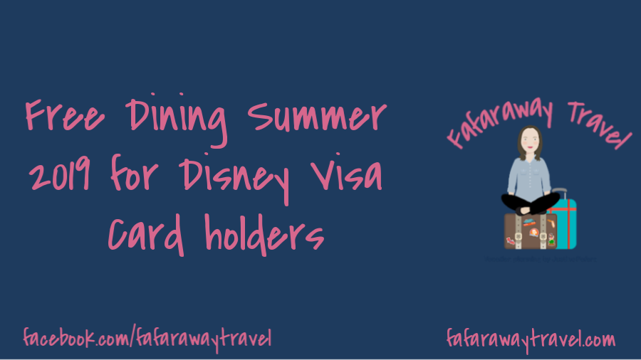 Free Dining Offer- Summer 2019 for Disney Visa Cardmembers!