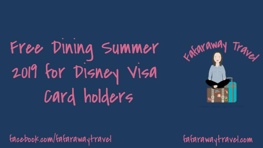 Free Dining Offer- Summer 2019 for Disney Visa Cardmembers!