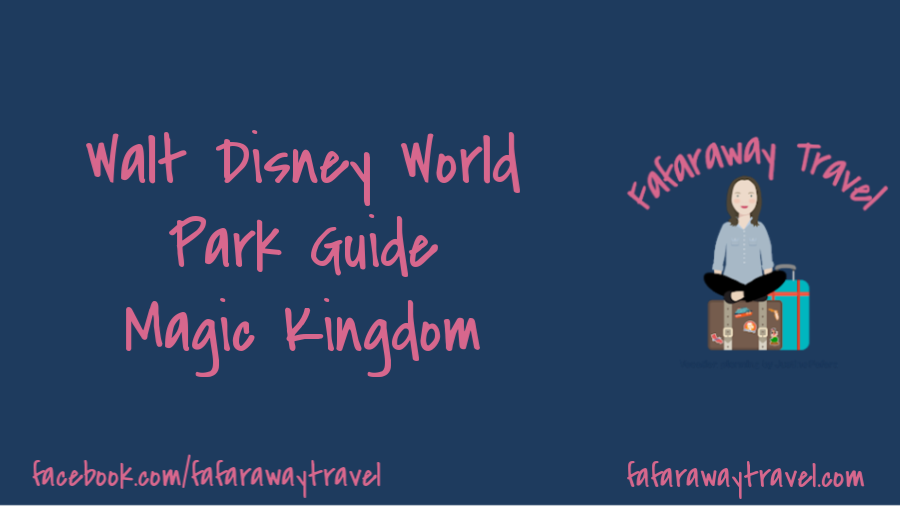 Walt Disney World Park Guide- Magic Kingdom