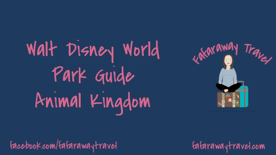 Walt Disney World Park Guide- Animal Kingdom