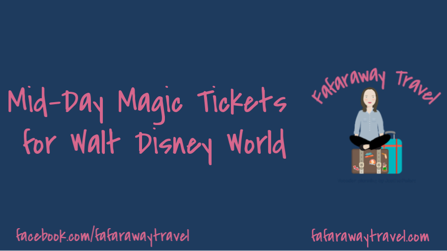 Mid-Day Magic Tickets for Walt Disney World