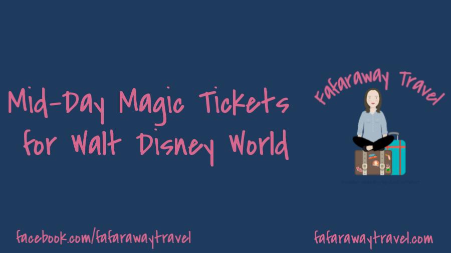 Mid-Day Magic Tickets for Walt Disney World