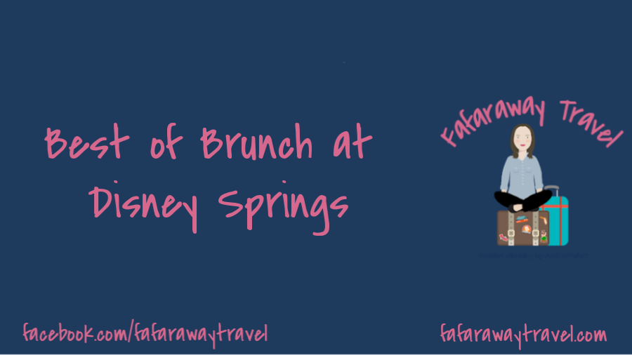 The Best of Brunch- Disney Springs Orlando