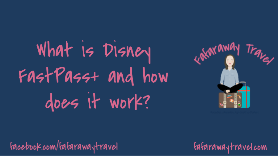 What is a FastPass and how does FastPass+ work?