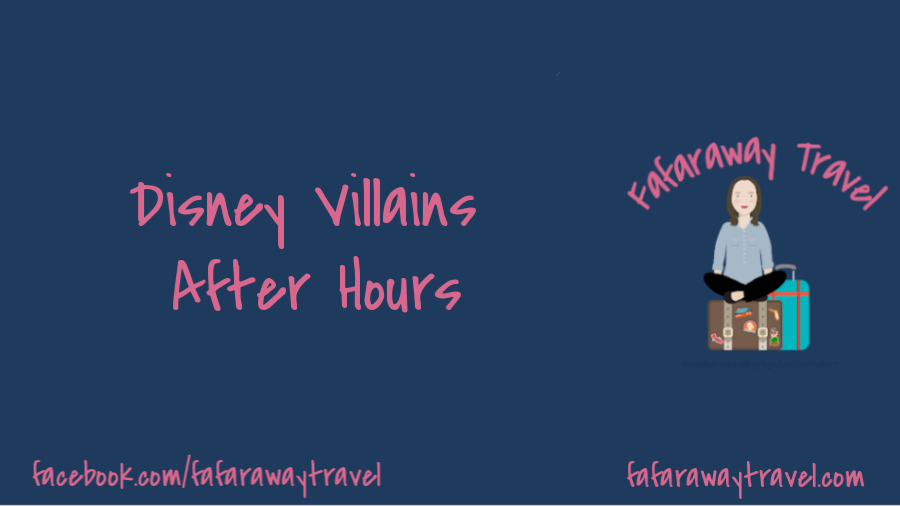 Disney Villains After Hours- Is it worth the price?