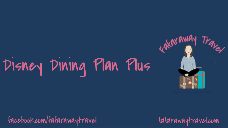 Disney Dining Plan Plus- A New Disney World Dining Option